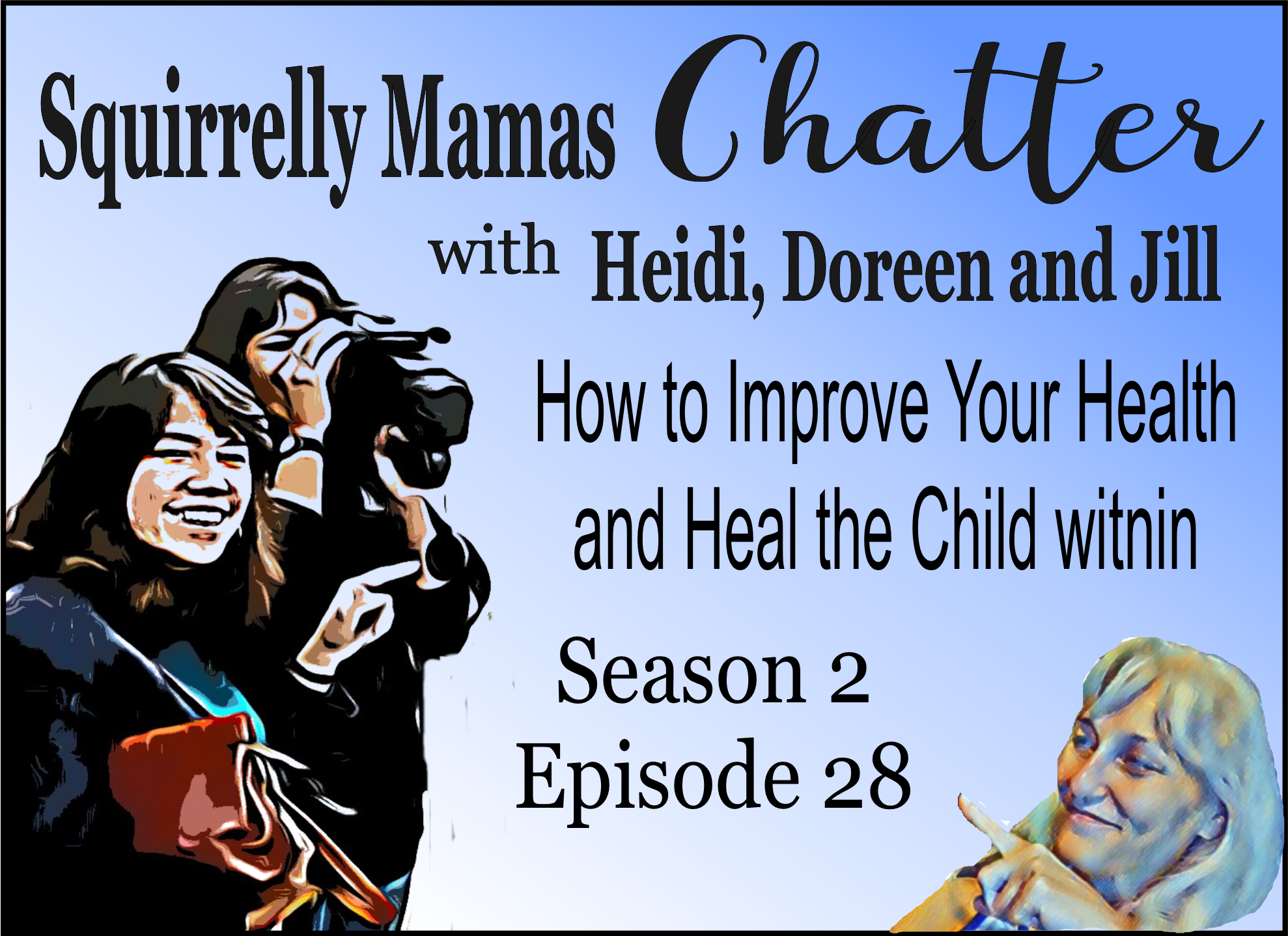 028 How to Improve Your Health and Heal the Child Within