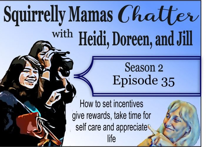 035 How to set incentives give rewards, take time for self care and appreciate life