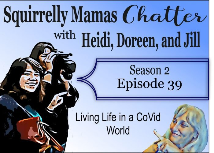 039 Living Life in a CoVid World