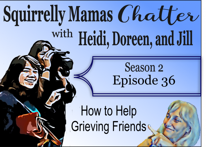 036 How to Help a Grieving Friend