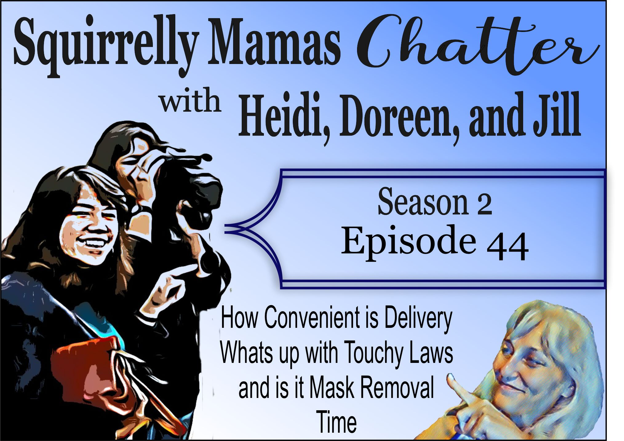 044 How Delivery makes Life Convenient, Touchy Laws and is it Mask Removal Time