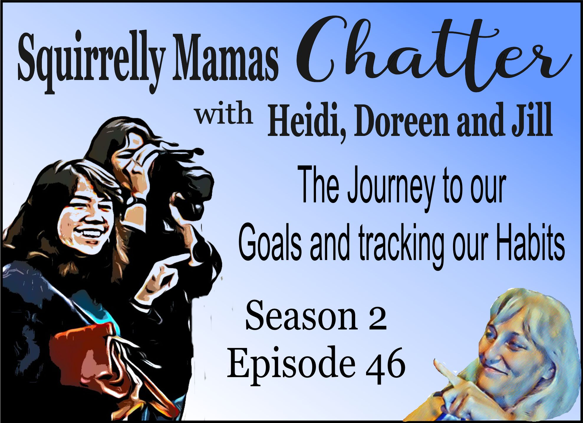 046 The Journey to our Goals and Creating New Habits