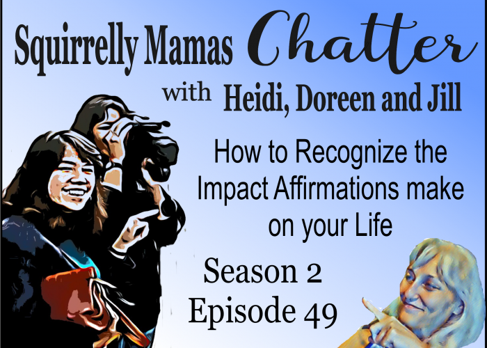 049 How to recognize the impact affirmations make on your life