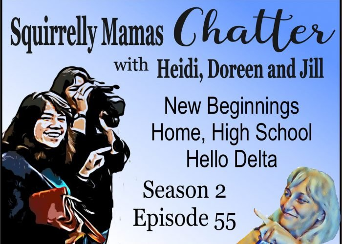 055 New Beginnings:  Home, High School and Hello Delta